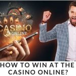 How To Win at the Casino Online